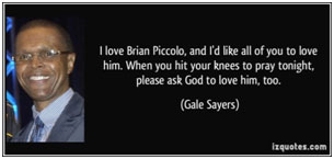 Gail Sayers quote about Brian Piccolo